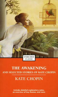 The Awakening and Selected Stories of Kate Chopin (Enriched Classics (Pocket)) Cover Image