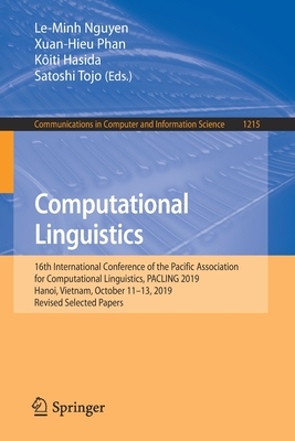 Computational Linguistics: 16th International Conference of the Pacific Association for Computational Linguistics, Pacling 2019, Hanoi, Vietnam, (Communications in Computer and Information Science #1215) Cover Image