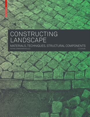 Constructing Landscape: Materials, Techniques, Structural Components Cover Image