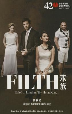Filth: Failed in London, Try Hong Kong Cover Image