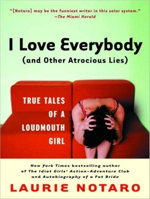 I Love Everybody (and Other Atrocious Lies) Cover