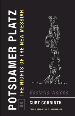 Potsdamer Platz, Or, the Nights of the New Messiah: Ecstatic Visions Cover Image