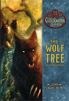 The Wolf Tree: Book 2 of the Clockwork Dark Cover Image