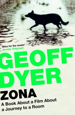 Zona: [A Book about a Film about a Journey to a Room] Cover Image