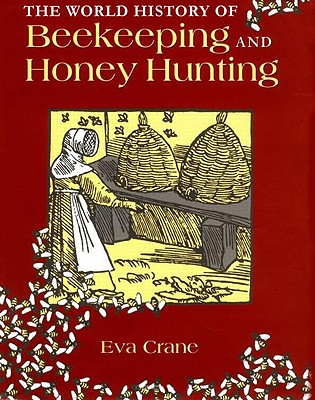 The World History of Beekeeping and Honey Hunting Cover Image