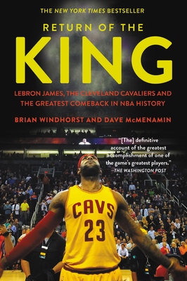 Return of the King: LeBron James, the Cleveland Cavaliers and the Greatest Comeback in NBA History Cover Image