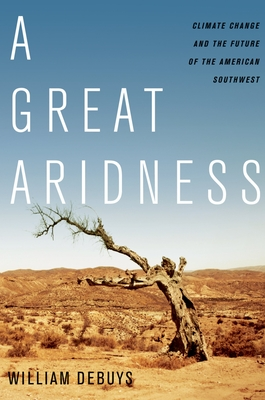 A Great Aridness: Climate Change and the Future of the American Southwest Cover Image