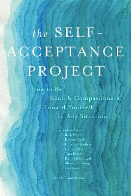 The Self-Acceptance Project: How to Be Kind and Compassionate Toward Yourself in Any Situation Cover Image