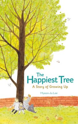 The Happiest Tree: A Story of Growing Up Cover Image