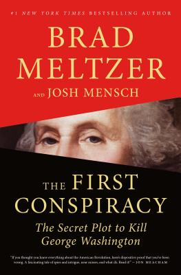 The First Conspiracy: The Secret Plot to Kill George Washington Cover Image