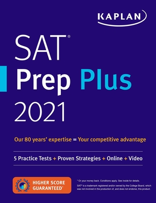 SAT Prep Plus 2021: 5 Practice Tests + Proven Strategies + Online + Video (Kaplan Test Prep) Cover Image