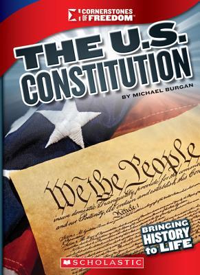 The U.S. Constitution (Cornerstones of Freedom: Third Series) Cover Image