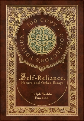 Self-Reliance, Nature, and Other Essays (100 Copy Collector's Edition) Cover Image