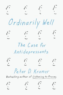 Ordinarily Well: The Case for Antidepressants Cover Image