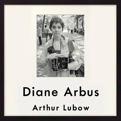 Diane Arbus Lib/E: Portrait of a Photographer Cover Image