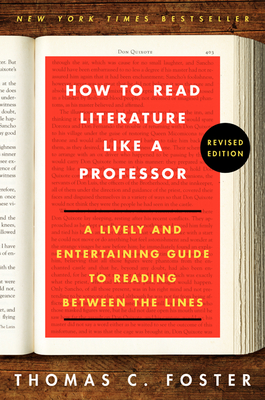 How to Read Literature Like a Professor Revised Edition: A Lively and Entertaining Guide to Reading Between the Lines Cover Image