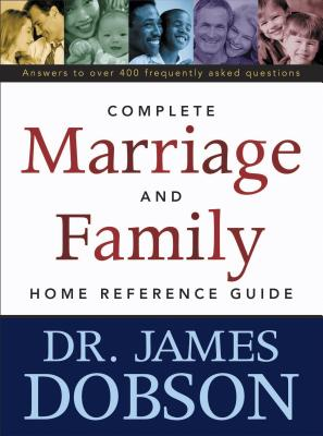 The Complete Marriage and Family Home Reference Guide Cover Image