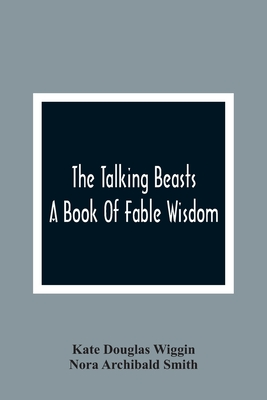 The Talking Beasts: A Book Of Fable Wisdom Cover Image