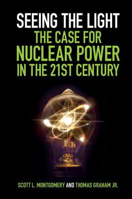 Seeing the Light: The Case for Nuclear Power in the 21st Century Cover Image