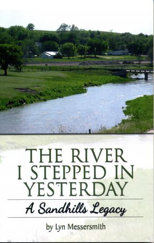 The River I Stepped In Yesterday:  A Sandhills Legacy Cover Image