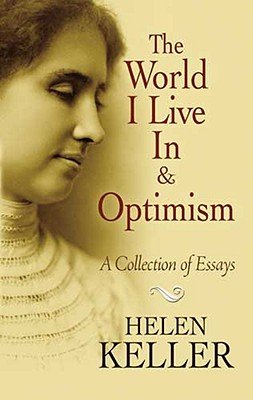 The World I Live in and Optimism: A Collection of Essays (Dover Books on Literature & Drama) Cover Image