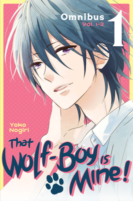 That Wolf-Boy Is Mine! Omnibus 1 (Vol. 1-2) Cover Image