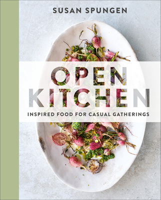 Open Kitchen: Inspired Food for Casual Gatherings Cover Image