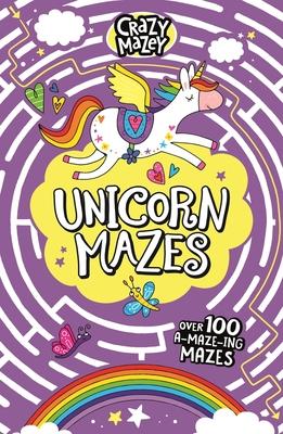 Unicorn Mazes (Crazy Mazey) Cover Image