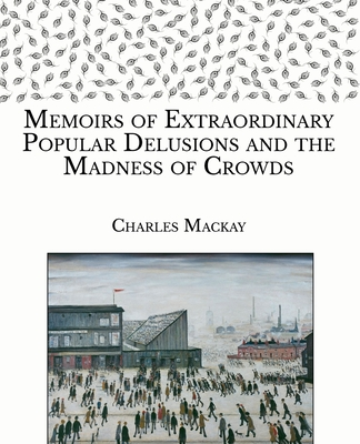 Extraordinary Popular Delusions and the Madness of Crowds: Large Print Cover Image