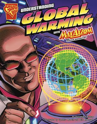 Understanding Global Warming with Max Axiom, Super Scientist (Graphic Library: Graphic Science) Cover Image