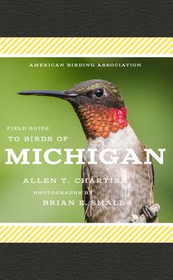 American Birding Association Field Guide to Birds of Michigan (American Birding Association State Field) Cover Image