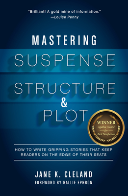 Mastering Suspense, Structure, and Plot: How to Write Gripping Stories That Keep Readers on the Edge of Their Seats Cover Image
