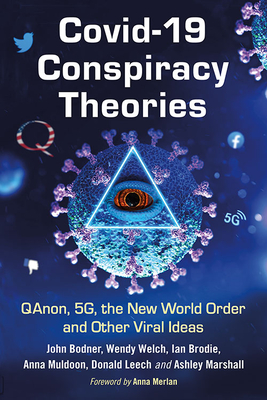 Covid-19 Conspiracy Theories: Qanon, 5g, the New World Order and Other Viral Ideas Cover Image