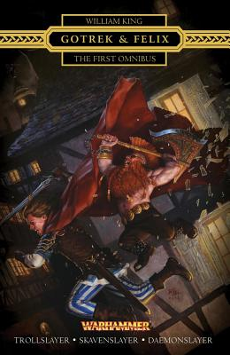 Gotrek & Felix : The First Omnibus: The First Omnibus (Re-Issue) Cover Image