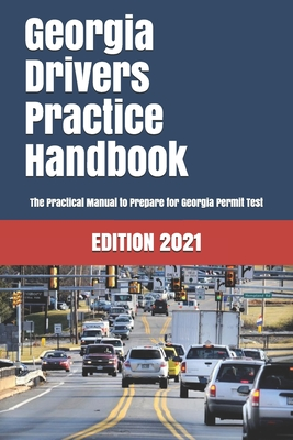 Georgia Drivers Practice Handbook: The Manual to prepare for Georgia Permit Test - More than 300 Questions and Answers Cover Image