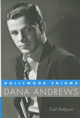 Hollywood Enigma: Dana Andrews (Hollywood Legends) Cover Image