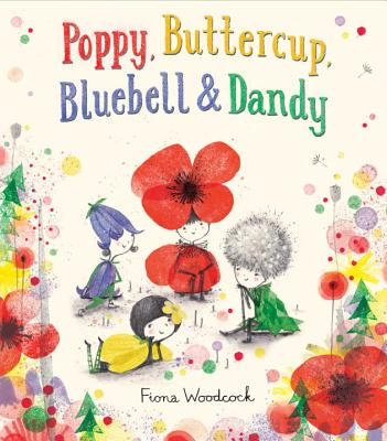 Poppy, Buttercup, Bluebell & Dandy by Fiona Woodcock
