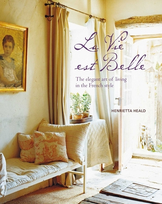 Vie est Belle: The elegant art of living in the French style Cover Image