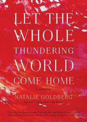 Let the Whole Thundering World Come Home: A Memoir Cover Image