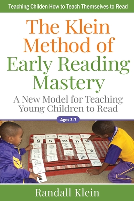 The Klein Method of Early Reading Mastery: A New Model for Teaching Young Children to Read Cover Image