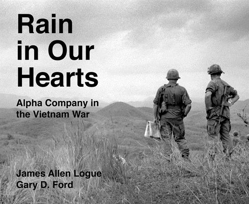Rain in Our Hearts: Alpha Company in the Vietnam War (Peace and Conflict) Cover Image