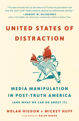 United States of Distraction: Media Manipulation in Post-Truth America (and What We Can Do about It) (City Lights Open Media) Cover Image