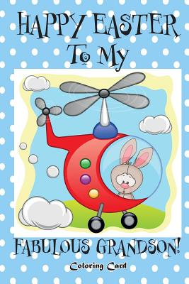 Happy Easter To My Fabulous Grandson! (Coloring Card): (Personalized Card) Easter Messages, Greetings, & Wishes for Children! Cover Image