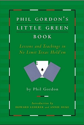 Phil Gordon's Little Green Book: Lessons and Teachings in No Limit Texas Hold'em Cover Image