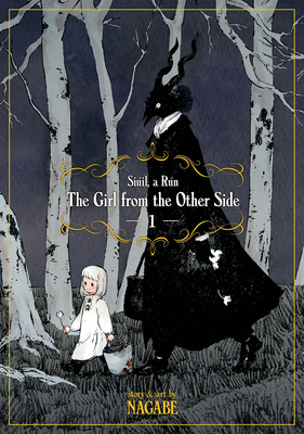 The Girl From the Other Side: Siúil, A Rún Vol. 1 Cover Image