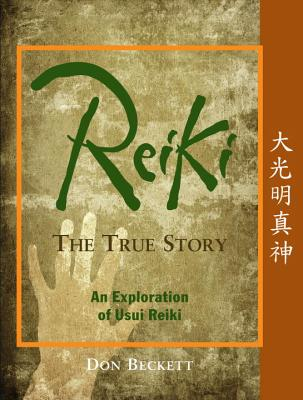Reiki: The True Story: An Exploration of Usui Reiki Cover Image