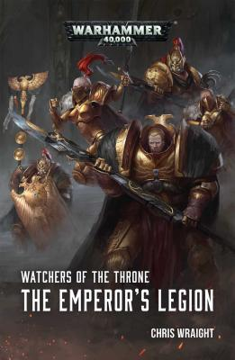 Watchers of the Throne: The Emperor's Legion Cover Image