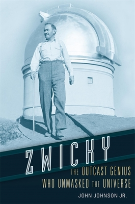 Zwicky: The Outcast Genius Who Unmasked the Universe Cover Image