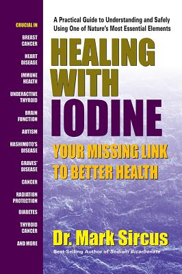 Healing with Iodine: Your Missing Link to Better Health Cover Image