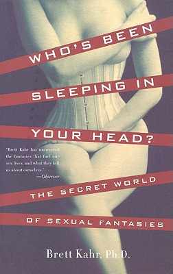 Who's Been Sleeping in Your Head: The Secret World of Sexual Fantasies Cover Image